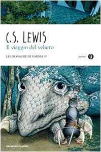 Il viaggio del veliero. Le cronache di Narnia vol. 5 (9788804599098) by [???]