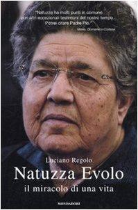 Natuzza Evolo. Il miracolo di una vita - Luciano Regolo