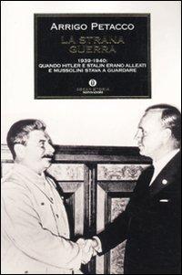 9788804600961: La strana guerra. 1939-1940: quando Hitler e Stalin erano alleati e Mussolini stava a guardare