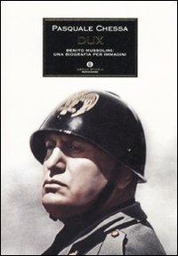 9788804601159: Dux. Benito Mussolini: una biografia per immagini