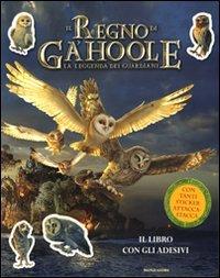9788804602545: La leggenda dei guardiani. Il regno di Ga'Hoole. Con adesivi