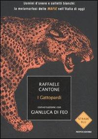 I gattopardi. Uomini d'onore e colletti bianchi: Cantone, Raffaele. Di