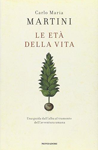 Le etÃ: della vita (9788804603368) by Martini, Carlo M.