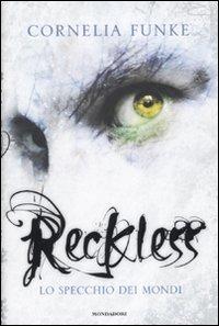 9788804603535: Reckless. Lo specchio dei mondi