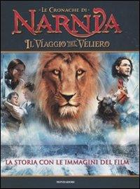 Il viaggio del veliero. Le cronache di Narnia. La storia con le immagini del film (9788804604105) by [???]