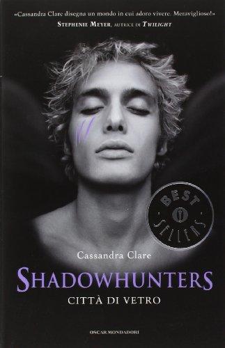 9788804605843: Città di vetro. Shadowhunters (Oscar bestsellers)