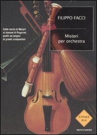 9788804606949: Misteri per orchestra (Strade blu. Non Fiction)