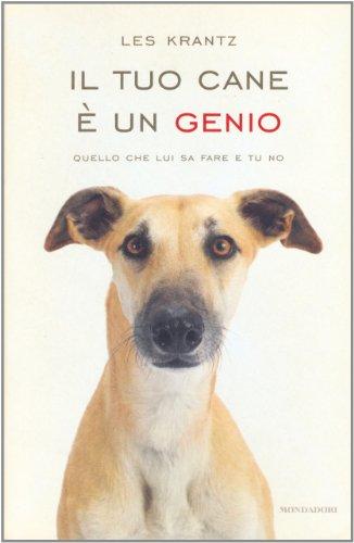 Il tuo cane è un genio. Quello che lui sa fare e tu no (880460722X) by Les Krantz
