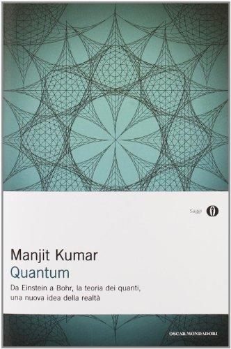 9788804608936: Quantum. Da Einstein a Bohr, la teoria dei quanti, una nuova idea della realtà (Oscar saggi)