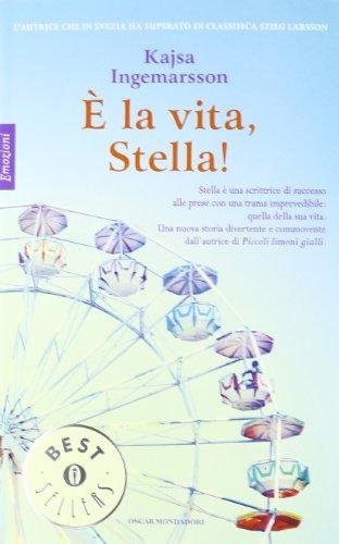 9788804611882: È la vita, Stella! (Oscar bestsellers emozioni)