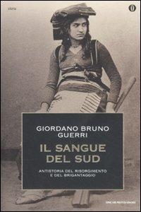 9788804611929: Il sangue del Sud. Antistoria del Risorgimento e del brigantaggio (Oscar storia)