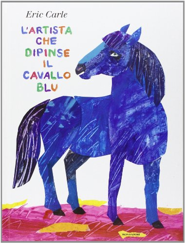 9788804612223: L'artista che dipinse il cavallo blu