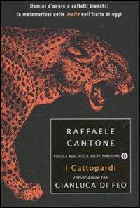 I gattopardi. Uomini d'onore e colletti bianchi: Raffaele Cantone; Gianluca