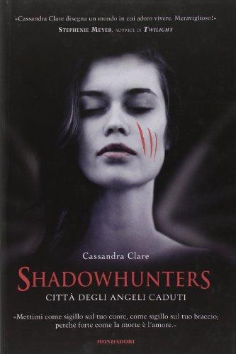9788804613329: Shadowhunters. Città degli angeli caduti