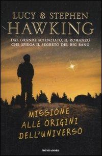 9788804613367: Missione alle origini dell'universo