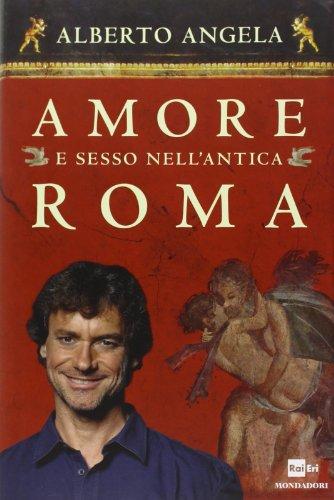 9788804613923: Amore e sesso nell'antica Roma
