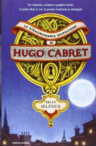 9788804614159: La straordinaria invenzione di Hugo Cabret (I Grandi)
