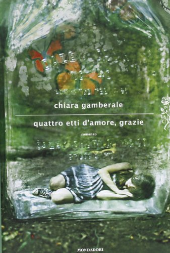 9788804616283: Quattro etti d'amore, grazie (Scrittori italiani e stranieri)