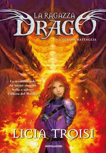 9788804616696: L'ultima battaglia. La ragazza drago vol. 5