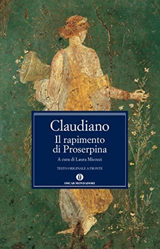 Il rapimento di Proserpina. Testo latino a: Claudiano, Claudio