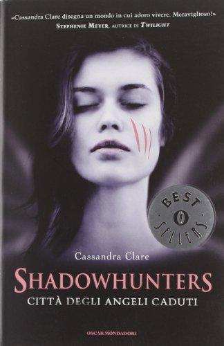 9788804618294: Shadowhunters. Città degli angeli caduti