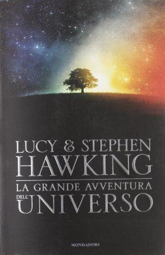 9788804618805: La grande avventura dell'universo: La chiave segreta per l'universo-Caccia al tesoro nell'universo-Missione alle origini dell'universo