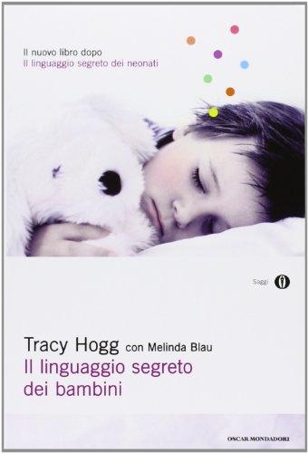 9788804619093: Il linguaggio segreto dei bambini. 1-3 anni (Oscar saggi)