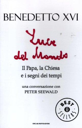 Luce del mondo. Il papa, la Chiesa: Benedetto XVI (Joseph