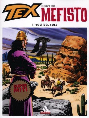 9788804621591: I figli del sole. Tex contro Mefisto vol. 4