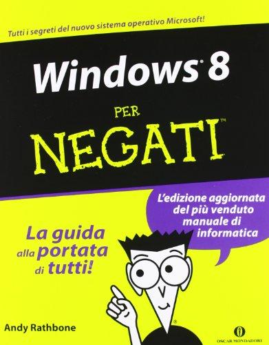 9788804622673: Windows 8 per negati