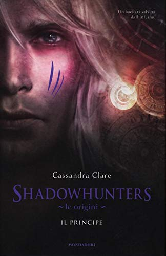 9788804622840: Shadowhunters. Le origini. Il principe (Chrysalide)
