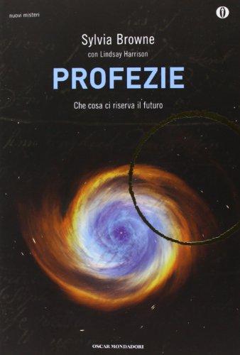 9788804623823: Profezie. Che cosa ci riserva il futuro