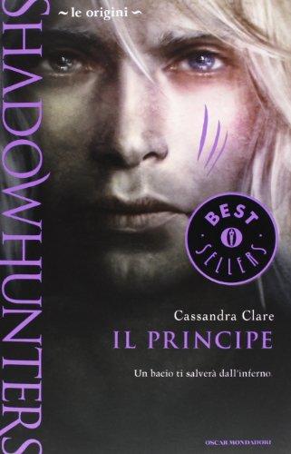 9788804626138: Il principe. Le origini. Shadowhunters (Oscar bestsellers)