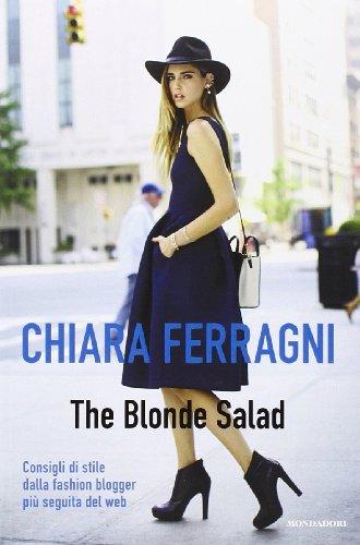 9788804626817: The Blonde Salad. Consigli di stile dalla fashion blogger più seguita del web