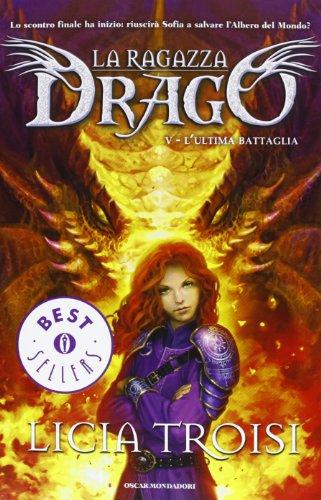 9788804627760: L'ultima battaglia. La ragazza drago vol. 5