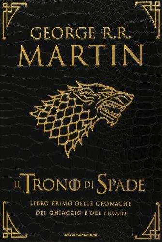 9788804628576: Il trono di spade. Libro primo delle Cronache del ghiaccio e del fuoco. Ediz. lusso: 1 (Oscar draghi)