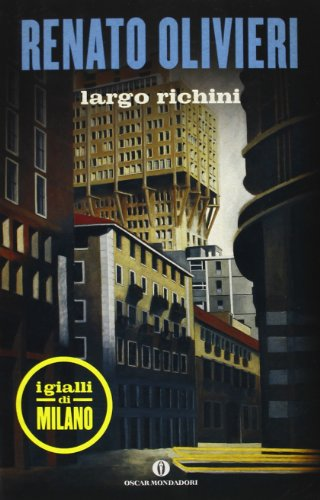 9788804631156: Largo Richini. I gialli di Milano