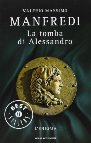 9788804631880: La tomba di Alessandro. L'enigma