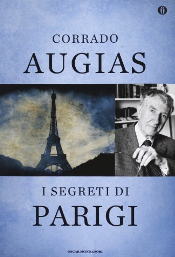 9788804632498: I segreti di Parigi. Luoghi, storie e personaggi di una capitale. Ediz. speciale (Oscar)