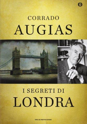 9788804632504: I segreti di Londra. Storie, luoghi e personaggi di una capitale. Ediz. speciale (Oscar)