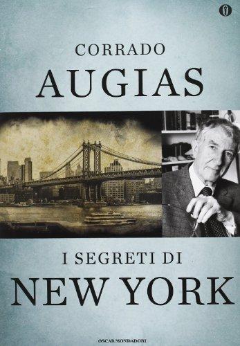 9788804632528: I segreti di New York. Storie, luoghi e personaggi di una metropoli. Ediz. speciale (Oscar)