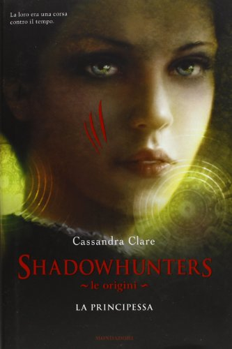 9788804633013: Le origini. La principessa. Shadowhunters (Chrysalide)
