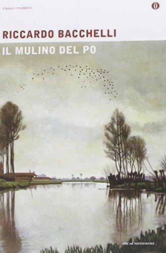 Il mulino del Po: Riccardo Bacchelli