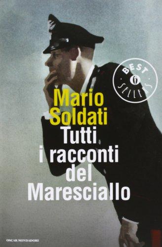 Tutti i racconti del maresciallo: I racconti: Mario Soldati