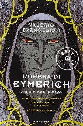 9788804635758: L'ombra di Eymerich. L'inzio della saga: Nicolas Eymerich, inquisitore-Il corpo e il sangue di Eymerich-Le catene di Eymerich (Oscar grandi bestsellers)