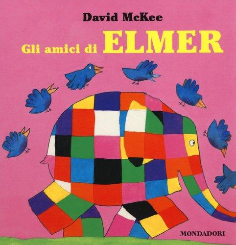 9788804636830: Gli amici di Elmer. Ediz. illustrata