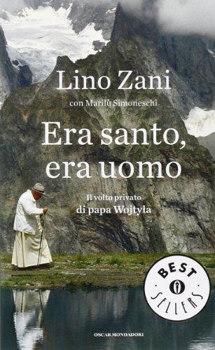 9788804637530: Era santo, era uomo. Il volto privato di papa Wojtyla