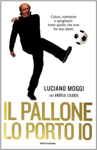 Il pallone lo porto io. Calcio, trattative: Andrea Ligabue, Luciano