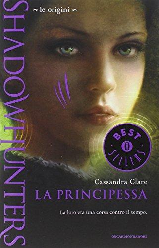9788804640769: Le origini. La principessa. Shadowhunters (Oscar bestsellers)