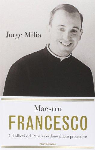 9788804641698: Maestro Francesco. Gli alunni del papa ricordano il loro professore